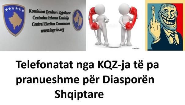 Telefonatat e KQZ-së për verifikimin e votave të Diasporës të pa logjikshme dhe të pa pranueshme!